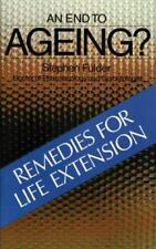 Very Good, An End to Ageing? : Remedies for Life Extension, Stephen Fulder, Book