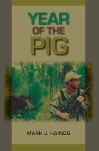 """""""SIGNED-VERY GOOD COND"""" Year of the Pig by Mark J. Hainds (2011)"""