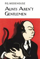 Aunts Aren't Gentlemen (Everyman's Library P G WO... by Wodehouse, P.G. Hardback