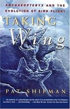 Taking Wing : Archaeopteryx and the Evolution of Bird Flight by Pat Shipman.