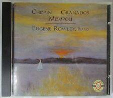 EUGENE ROWLEY PIANO CD - CHOPIN / GRANADOS / MOMPOU
