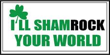 Voy a Shamrock su mundo-irlandeses / St Patrick's Day pegatina de vinilo - 20cm X 10cm