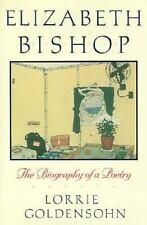 Elizabeth Bishop by Goldensohn, Lorrie