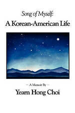 NEW Song of Myself: A Korean-American Life by Yearn Hong Choi