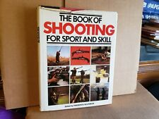 The Book of Shooting for Sport and Skill by Frederick Wilkinson