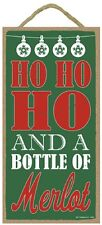 Christmas Novelty Fun Wood Sign Plaque--HO HO HO AND A BOTTLE OF MERLOT