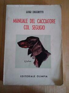 L. Zacchetti, Manuale del cacciatore col segugio