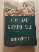 LIVE AND KICKING NED by John Masefield 1939 hcdj FIRST EDITION 1st PRINT VVVG!!