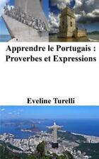 Apprendre le Portugais : Proverbes et Expressions by Eveline Turelli (2015,...