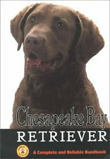 Chesapeake Bay Retriever A Complete and Reliable Handbook