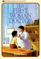 Scholastic Biography: The First Woman Doctor by Rachel Baker (1987,...