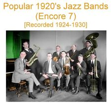 Popular 1920's Jazz Bands - Encore 7 [Recorded 1924 - 1930] - New CD