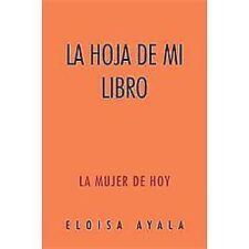 La Hoja de Mi Libro : La Mujer de Hoy by Eloisa Ayala (2012, Paperback)