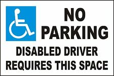 NO PARKING - DISABLED DRIVER REQUIRES THIS SPACE SIGN - LARGE 400mm x 300mm