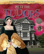 Meet the Tudors (Encounters with the Past) by Woolf, Alex Book The Fast Free