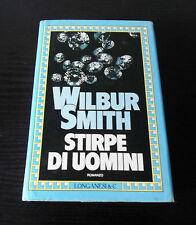 Stirpe di uomini - Wilbur Smith - Prima Edizione Longanesi La Gaja Scienza -