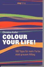 Christine Koller, Colour Your Life, 100 Tipps für mehr Farbe im Alltag!