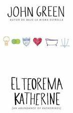 El Teorema De Katherine (An Abundance of Katherines)  By John Green (Spanish)