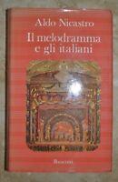 ALDO NICASTRO  -  IL MELODRAMMA E GLI ITALIANI - ED: RUSCONI - ANNO:1982 1A (AR)