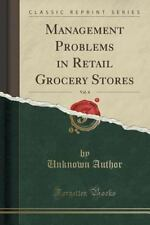 Management Problems in Retail Grocery Stores, Vol. 4 (Classic Reprint) (Paperbac