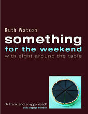 New SOMETHING FOR THE WEEKEND by Ruth Watson : WH4 : PBL079 : NEW BOOK