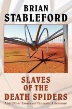 Slaves of the Death Spiders : Essays on Fantastic Literature, Paperback by St...