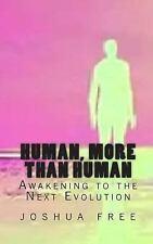 Human, More Than Human: Awakening to the Next Evolution