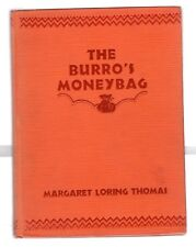 THE BURRO'S MONEYBAG by MARGARET LORING THOMAS 1931 FIRST EDITION ILLUSTRATED