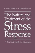 The Nature and Treatment of the Stress Response : A Practical Guide for...