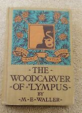 antique book WOODCARVER OF 'LYMPUS  M E Waller GREAT COVER ILS