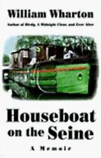 Houseboat on the Seine: A Memoir Wharton, William Hardcover