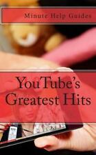 YouTube's Greatest Hits : The True Stories Behind 15 of YouTube's Most...