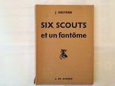 SIX SCOUTS ET UN FANTOME 1949 DESTRIER FEU DE CAMP SCOUTISME ILLUSTRE