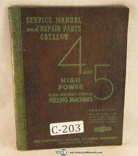 Cincinnati 4 and 5, Milling Universal Vertical Plain, Service and Parts Manual