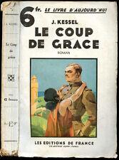 Joseph Kessel : LE COUP DE GRACE - 1933. Syrie, Kurdistan
