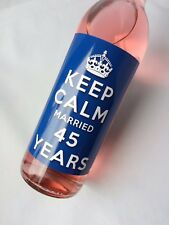 KEEP CALM 45th SAPPHIRE WEDDING ANNIVERSARY MARRIED 45 YEARS WINE LABEL