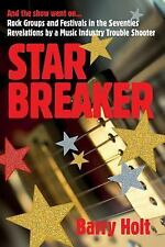 Star Breaker : And the Show Went on... Rock Groups and Festivals in the...