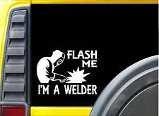 Flash Me I'm a Welder K282 6 inch welding sticker decal