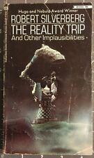 THE REALITY TRIP  by Robert Silverberg Ballantine Books 1st Print 1972.