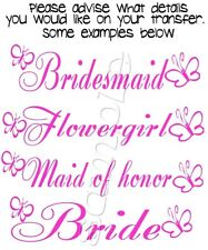 1 X IRON ON TRANSFER PERSONALISED BRIDE BRIDESMAID FLOWERGIRL HENS 18x4.5cm