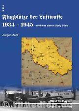 FLUGPLÄTZE der LUFTWAFFE 1934 - 1945 Bd. 8 Bayern Luftgau XIII  Nürnberg NEU!