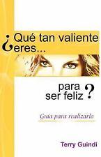 Que tan valiente eres para ser feliz? (Spanish Edition)