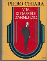 P. Chiara Vita di Gabriele D'Annunzio Mondadori 1978 prima ed. dedica autografa