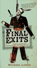 Final Exits: The Illustrated Encyclopedia of How We Die - Acceptable - Largo, Mi