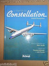 LA LEGENDE DU CONSTELLATION / André Rouayroux / Aviation Aéronautique