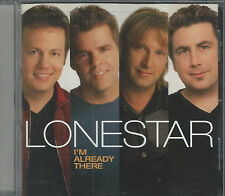 I'm Already There by Lonestar (Country) (CD, Jun-2001, BNA)
