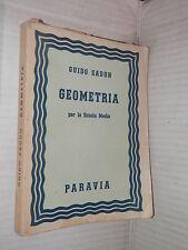 GEOMETRIA Guido Sadun Paravia 1953 Per la scuola media libro manuale corso di