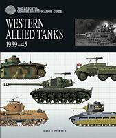 The Essential Vehicle Identification Guide: Western Allied Tanks, 1939-45 (Th…