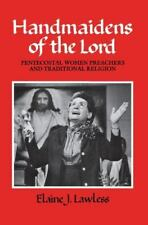 Handmaidens of the Lord: Pentecostal Women Preachers and Traditional Religion (