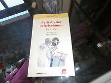 Petit Atelier De Bricolage... De Plage - Sophie Loubière ; Laurent Silliau